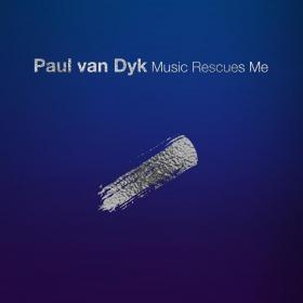 Paul van Dyk - Music Rescues Me (Vyze)