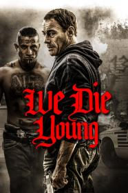We Die Young (2019) [WEBRip] [720p]