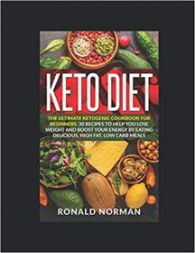 Keto Diet The Ultimate Ketogenic Cookbook for Beginners