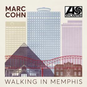 Marc Cohn - Walking In Memphis (2019)