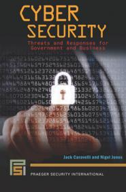 Cyber Security- Threats and Responses for Government and Business (PDF)