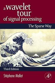 FreeCourseWeb com ] A Wavelet Tour of Signal Processing- The Sparse Way, 3rd Edition