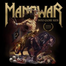 Manowar - 1983 - Into Glory Ride (Imperial Edition MMXIX, 2019) [WavPack]