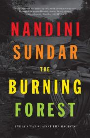 FreeCourseWeb com ] The Burning Forest- India's War Against the Maoists