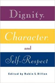 Dignity, Character and Self-Respect