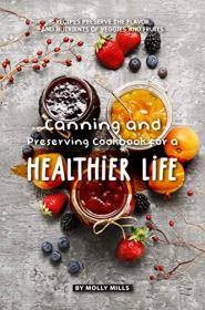 Canning and Preserving Cookbook for a Healthier Life