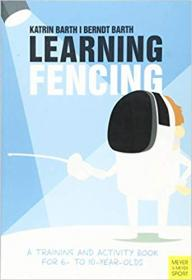 Learning Fencing A Training and Activity Book for 6- to 10-year-olds