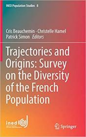 FreeCourseWeb com ] Trajectories and Origins- Survey on the Diversity of the French Population