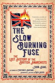 [ FreeCourseWeb com ] The Slow Burning Fuse- The Lost History of the British Anarchists