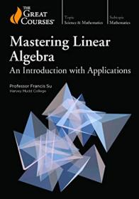 FreeCourseWeb com ] TheGreatCourses - Mastering Linear Algebra- An Introduction with Applications [HD]