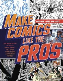 FreeCourseWeb com ] Make Comics Like the Pros- The Inside Scoop on How to Write, Draw, and Sell Your Comic Books and Graphic Novels