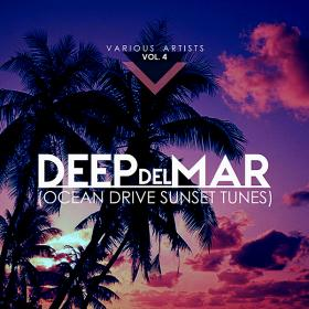 Deep Del Mar (Ocean Drive Sunset Tunes) Vol 4 (2019)