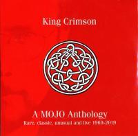 King Crimson - A Mojo Anthology [Rare, Classic, Unusual and Live 1969-2019] (2019) MP3