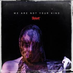 Slipknot - We Are Not Your Kind (2019) [CD 320]