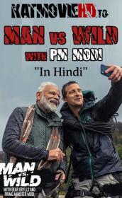 Man Vs Wild with Bear Grylls and PM Modi 720p Hindi x264