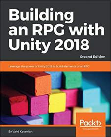 FreeCourseWeb com ] Building an RPG with Unity 2018- Leverage the power of Unity 2018 to build elements of an RPG, 2nd Edition