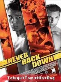 Never Back Down (2008) 720p BluRay - Original [Telugu + Tamil + Hindi + Eng] 950MB ESub