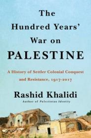 [ FreeCourseWeb com ] The Hundred Years' War on Palestine- A History of Settler Colonialism and Resistance, 1917-2017