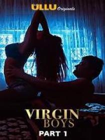 Virgin Boys (2020) 720p Hindi Part-1 HDRip x264 AAC 550MB